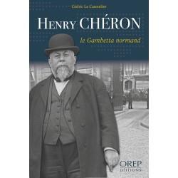 Henry CHÉRON, le Gambetta...